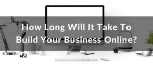 how long does it take to have a successful online business